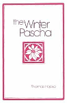 The Winter Pascha by Fr. Thomas Hopko