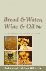 Bread & Water, Wine & Oil, by Fr. Meletios Webber