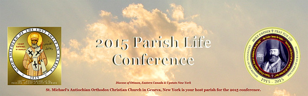 2015 Parish Life Conference: Geneva, NY @ St. Michael Antiochian Orthodox Church  | Geneva | New York | United States